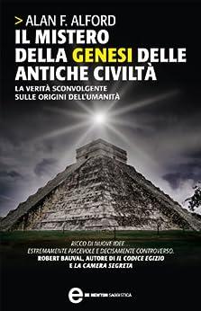 Il mistero della genesi delle antiche civiltà (eNewton Saggistica) di [Alford, Alan F.]