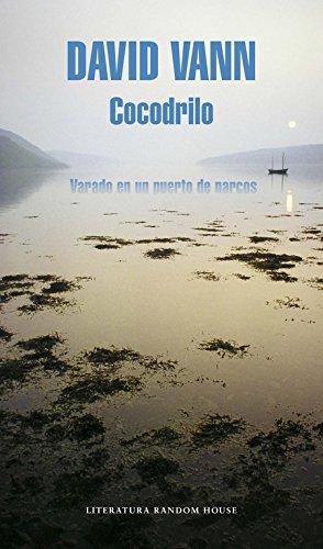 Cocodrilo: Varado en un puerto de narcos (Literatura Random House)