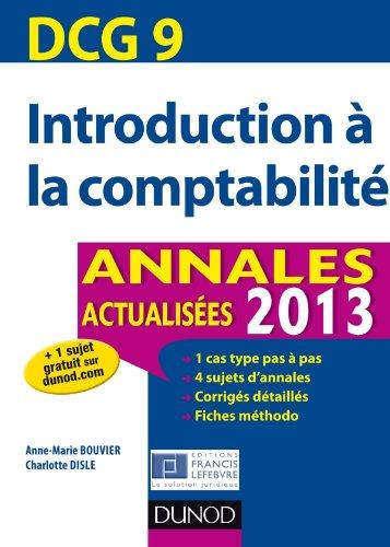 DCG 9 - Introduction à la comptabilité - Annales 2013 - 5e ed: Annales actualisées 2013