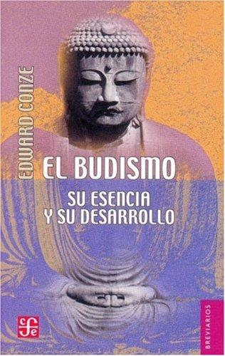 El budismo. su esencia y su desarrollo (Breviarios)