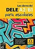 Las Claves del DELE A2/B1 para escolares: Buch + Online