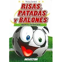 Risas, patadas y balones/ Laughs, Kicks and Soccer: Humor Futbolero/ Soccer Humor