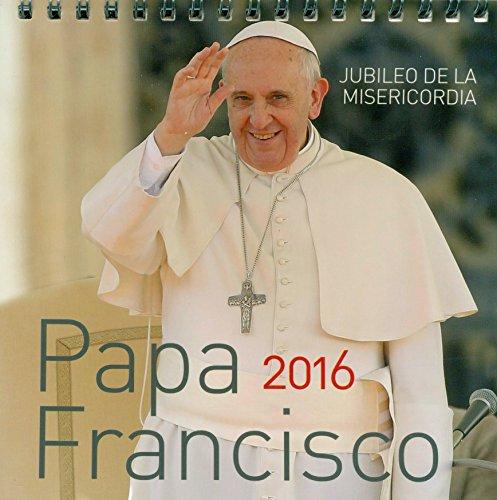 Calendario Mesa 2016. Papa Francisco 15 X 14 por Vv.Aa.
