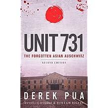 Unit 731: The Forgotten Asian Auschwitz (English Edition)