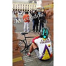 Macondos: Tomo 1- Cien fotos evocativas del Altiplano Cundiboyacense, Colombia (Macondos. Cien fotos evocativas.)