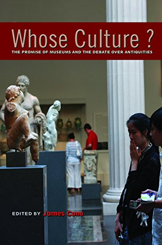 Whose Culture?: The Promise of Museums and the Debate over Antiquities (English Edition)