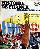 Telecharger Livres HISTOIRE DE FRANCE LAROUSSE No 3 CHARLEMAGNE LES VIKINGS (PDF,EPUB,MOBI) gratuits en Francaise