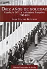 Diez Años De Soledad. España, La Onu Y La Dictadura Franquista 1945-1955 par Irene Sánchez González