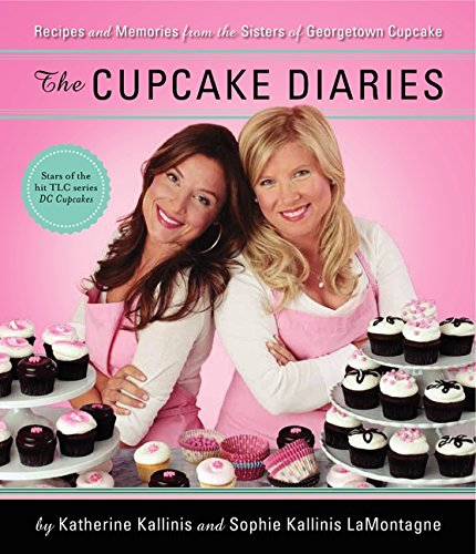the-cupcake-diaries-recipes-and-memories-from-the-sisters-of-georgetown-cupcake