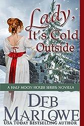 Lady, It's Cold Outside: A Half Moon House Novella (Half Moon House Series)