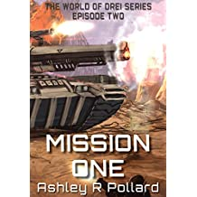 Mission One: Military science fiction set in a world of artificial super intelligences (The World of Drei Series Book 2)