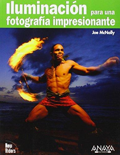 Iluminación para una fotografía impresionante (Títulos Especiales) por Joe McNally