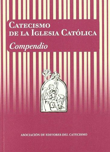Catecismo de la Iglesia Católica. Compendio (Editores Catecismo) por Comisión Pontificia