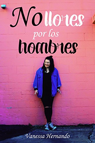 No llores por los hombres por Vanessa Hernando