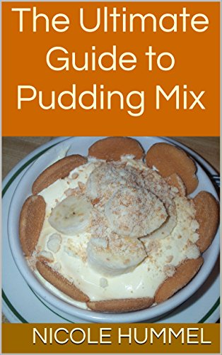 The Ultimate Guide to Pudding Mix (English Edition)