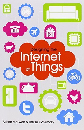Designing the Internet of Things 1st edition by McEwen, Adrian, Cassimally, Hakim (2013) Paperback