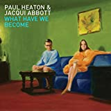 What Have We Become (Deluxe Bonus Edition)