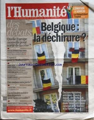 HUMANITE (L) [No 20401] du 12/06/2010 - L'EMOTION A SOWETO / LES BAFANA FROLENT L'EXPLOIT - BELGIQUE / LA DECHIRURE - ELECTIONS ANTICIPEES - QUELLES EUROPE NOUVELLE POUR SORTIR DE LA CRISE - URGENCE POUR LA BIODIVERSITE / REEVES - BARBAULT - GOUYON ET JASKULKE - DES ASSISES SANS JURES / CLARISSE TARON - LA MEMOIRE OUBLIEE DES DEPORTES POUR HOMOSEXUALITE / COUILLET ET SCHWAB