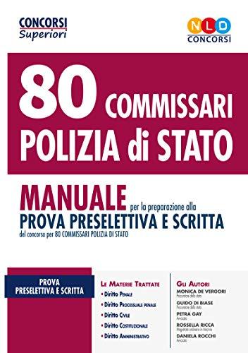 80 commissari polizia di Stato. Manuale per la preparazione alla prova preselettiva e scritta. Con espansione online. Con software di simulazione