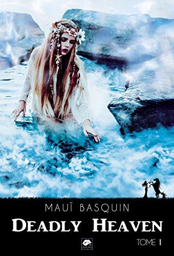Deadly Heaven - Tome 1 par [Basquin, Mauï]