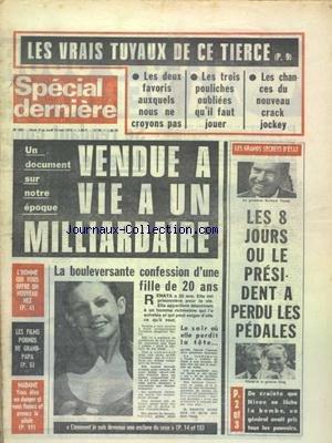 SPECIAL DERNIERE [No 323] du 09/05/1975 - VENDUE A VIE A UN MILLIARDAIRE - LES 8 JOURS OU LE PRESIDENT...