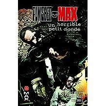 Punisher max T06: un horrible petit monde