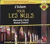 L'islam pour les nuls : texte intégral / Malcolm Clark & Malek Chebel, aut. | Clark, Malcolm (1936-....). Auteur