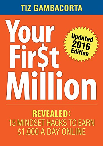Your First Million: 15 Mindset Hacks To Earn $1,000 a Day (English Edition)
