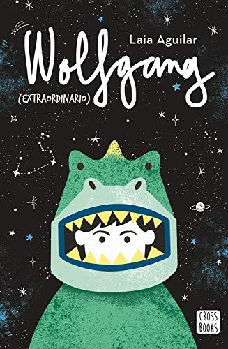 Wolfgang (extraordinario) (Crossbooks) por Laia Aguilar Sariol
