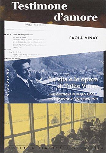 Testimone d'amore. La vita e le opere di Tullio Vinay. Testimonianze, scritti, ricordi personali par Paola Vinay
