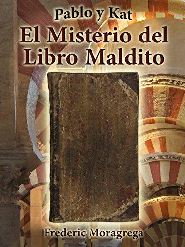 El misterio del Libro Maldito (Pablo y Kat nº 1) de [Garcia,