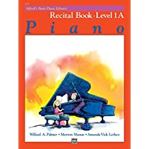 Alfred's Basic Piano Library - Recital Book 1A: Learn How to Play with This Esteemed Piano Method