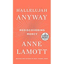 Hallelujah Anyway: Rediscovering Mercy (Random House Large Print)