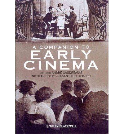Portada del libro [(A Companion to Early Cinema )] [Author: Andre Gaudreault] [Jul-2012]