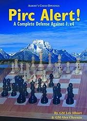 Pirc Alert!: A Complete Defense Against 1. e4 by Lev Alburt (2001-04-02)