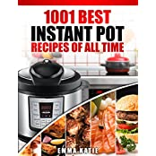 Instant Pot Cookbook: 1001 Best Instant Pot Recipes of All Time (Instant Pot, Instant Pot Slow Cooker, Slow Cooking, Meals, Instant Pot For Two, Crock ... Electric Pressure Cooker) (English Edition)