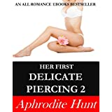 Her First Delicate Piercing 2 (English Edition)