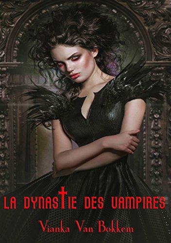La Dynastie des Vampires par Vianka Van Bokkem