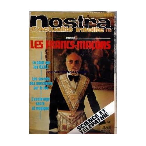 NOSTRA [No 389] du 19/09/1979 - les francs-macons - le point sur les ovni - les secrets des marcheurs sur le feu - l'esclave sacre et magique - science et telepathie