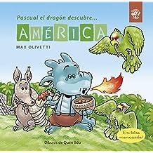 Pascual el dragón descubre América: Ebook kindle para niños de 2 a 6 años: libro infantil en letra ligada: ¡Un dragón ayuda a unos mayas! (Pascual el dragón descubre el mundo nº 4)