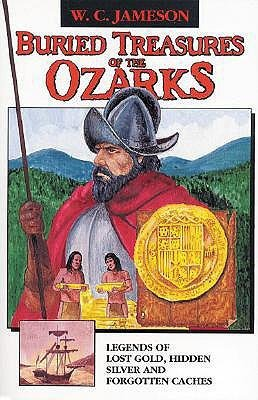 BURIED TREASURES OF THE OZARKS BY Jameson, W. C.[Author]Paperback