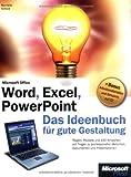 Image de Microsoft Word, Excel, PowerPoint - Das Ideenbuch für gute Gestaltung: Regeln, Rezepte un
