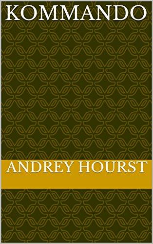 Kommando  (German Edition) par andrey hourst