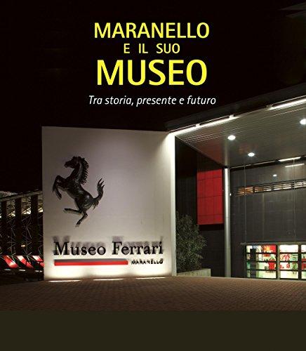 Maranello e il suo museo: Tra storia, presente e futuro (Motori) (Italian Edition)