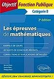 Les épreuves de mathématiques aux concours de catégorie B - 2e édition