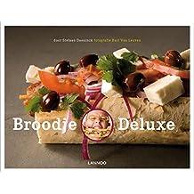 Broodje Deluxe/druk 1: meer dan 70 overheerlijke bereidingen
