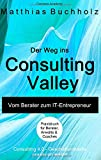Der Weg ins Consulting Valley: Vom Berater zum IT-Entrepreneur