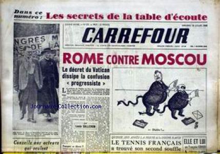 CARREFOUR [No 253] du 20/07/1949 - LES SECRETS DE LA TABLE D'ECOUTE - ROME CONTRE MOSCOU - LE DECRET DU VATICAN DISSIPE LA CONFUSION PROGRESISTE PAR L. SALLERON - LE TENNIS FRANCAIS - F. GIROUD - L'ABBE GRANGIER ET LE LEADER COMMUNISTE B. FRACHON.
