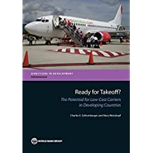 Ready for Takeoff?: The Potential for Low-Cost Carriers in Developing Countries (Directions in Development) by Charles E. Schlumberger (2014-10-02)