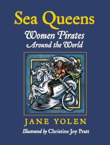 Sea Queens: Women Pirates Around the World